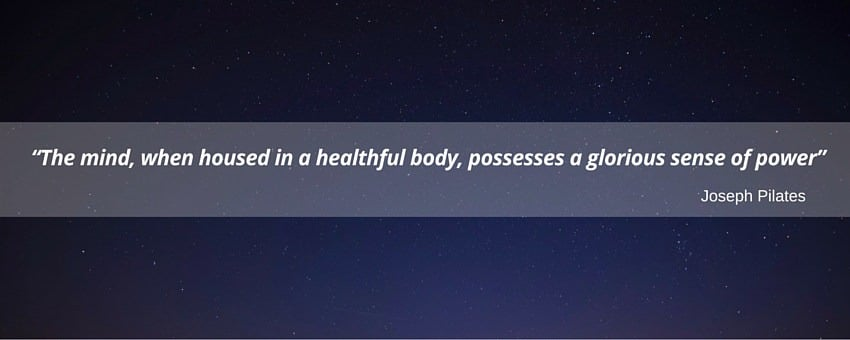 Joseph Pilates quote about the mind and body