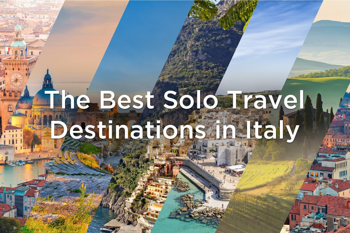 The Best Solo Travel Destinations in Italy