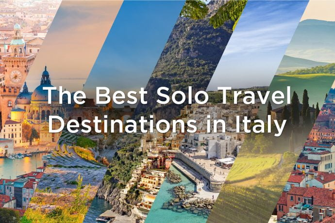 Blog Montage - The Best Solo Travel Destinations in Italy