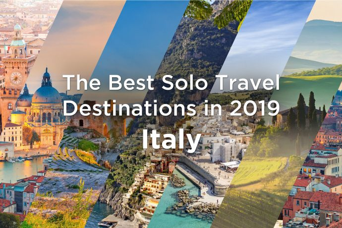 The Best Solo Travel Destinations in 2019 Italy