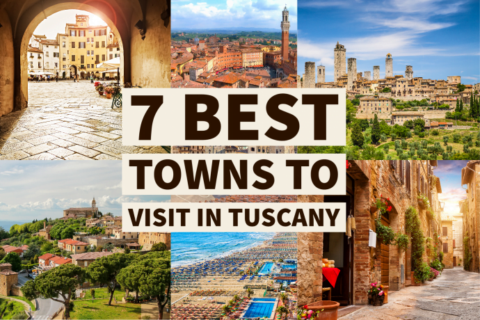7 Best Towns to Visit in Tuscany